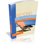 Beyond Blogging