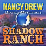 Nancy Drew Mobile Mysteries - Shadow Ranch