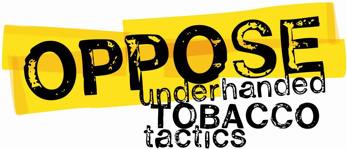 OPPOSE Underhanded Tobacco Tactics