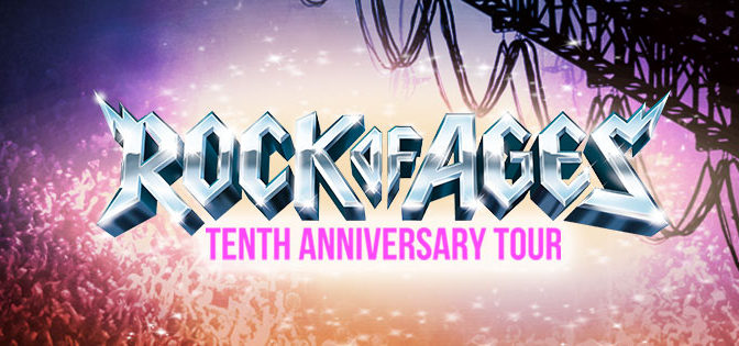 Rock and Roll All Night with the Rock Of Ages 10th Anniversary Tour!